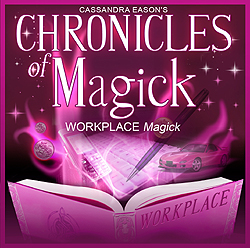 Chronicles of Magick - WORKPLACE MAGICK