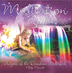 MEDITATION NIGHTS - Angels of the Rainbow Waterfall